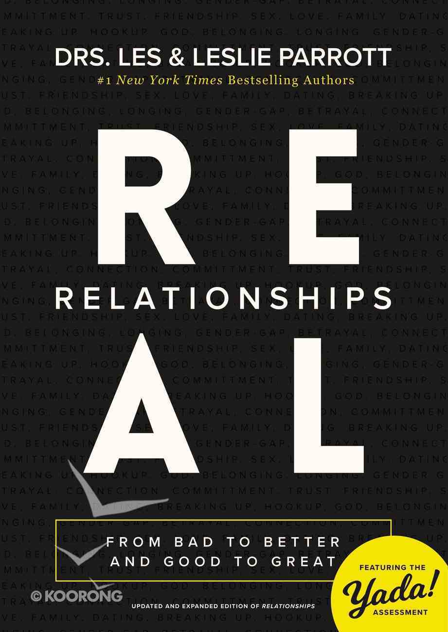 Real Relationships: From Bad to Better and Good to Great Paperback