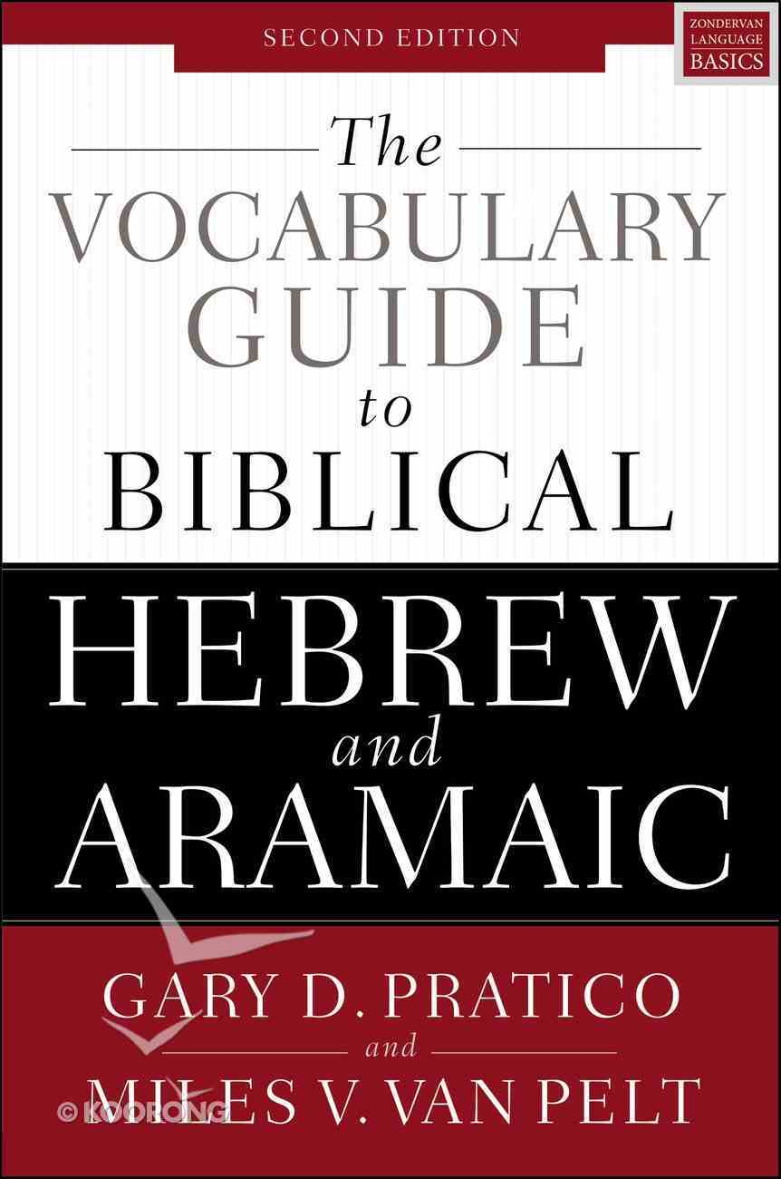 "Vocabulary Guide to Biblical Hebrew and Aramaic, the to Accompany ""Basics of Biblical Hebrew Grammar"" (Second Edition) Paperback"