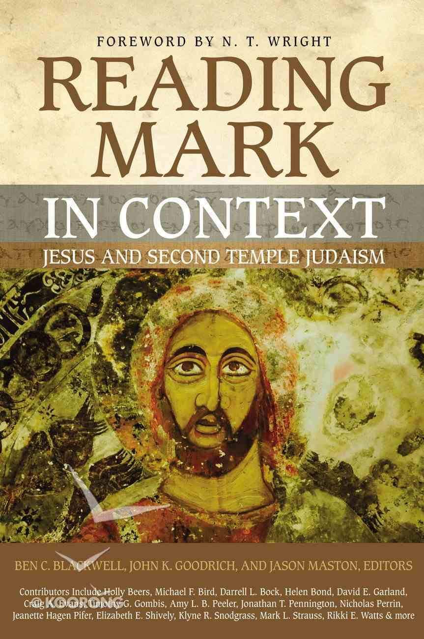 Reading Mark in Context: Jesus and Second Temple Judaism Paperback