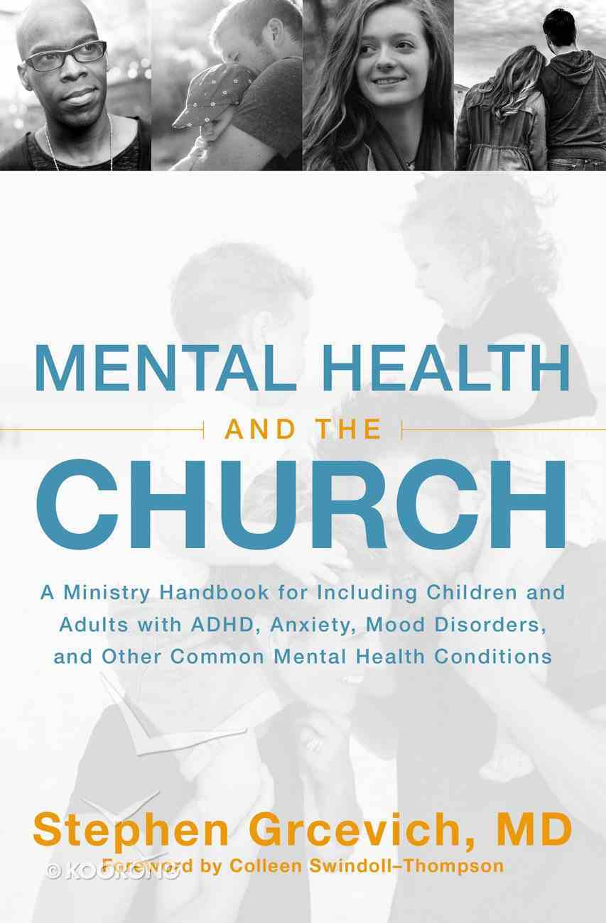 Mental Health and the Church: A Ministry Handbook For Including Families Impacted By Mental Illness Paperback