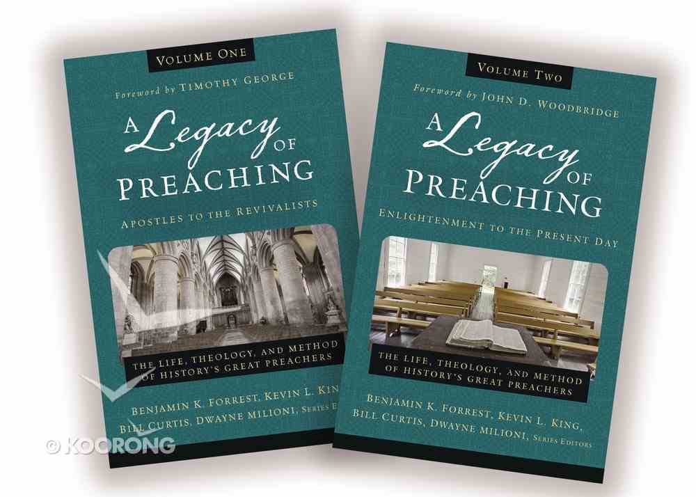A Legacy of Preaching: Apostles to the Present Day (2 Vol Set) Hardback