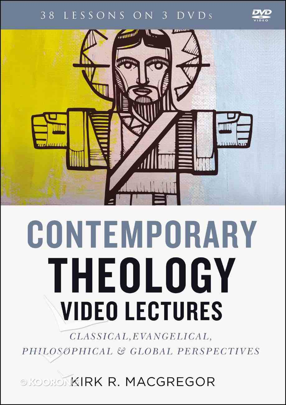 Contemporary Theology: Classical, Evangelical, Philosophical, and Global Perspectives (Video Lectures) DVD