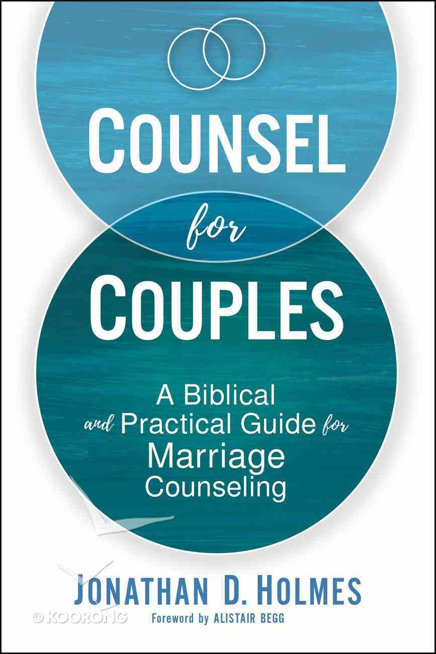 Counsel For Couples: A Biblical and Practical Guide For Marriage Counseling Hardback