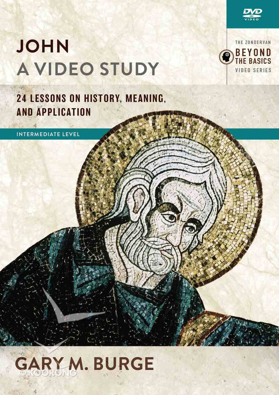 John : 24 Lessons on History, Meaning and Application (Video Study) (Zondervan Beyond The Basics Video Series) DVD
