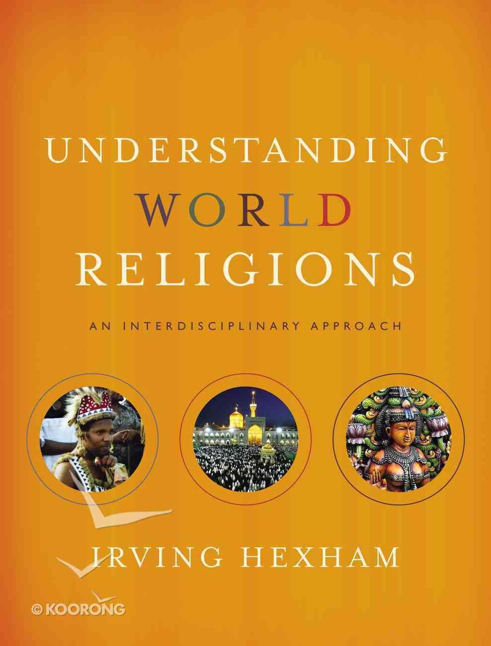 Understanding World Religions: An Interdisciplinary Approach Hardback