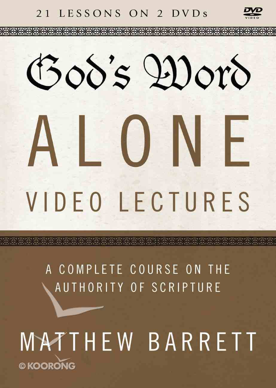 God's Word Alone : A Complete Course on the Authority of Scripture (Video Lectures) (The Five Solas Series) DVD