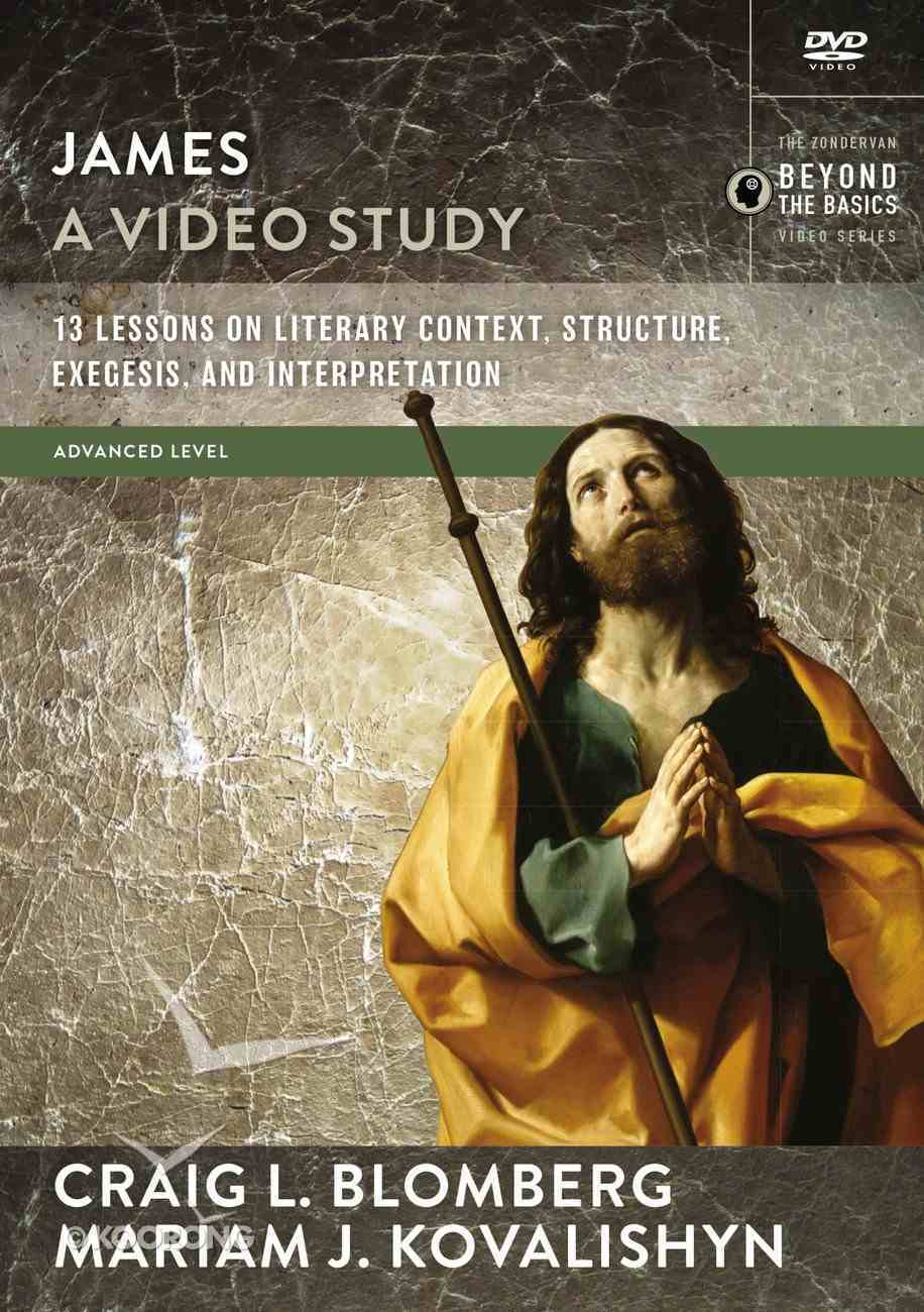 James : 13 Lessons on Literary Context, Structure, Exegesis, and Interpretation (Video Study) (Zondervan Beyond The Basics Video Series) DVD