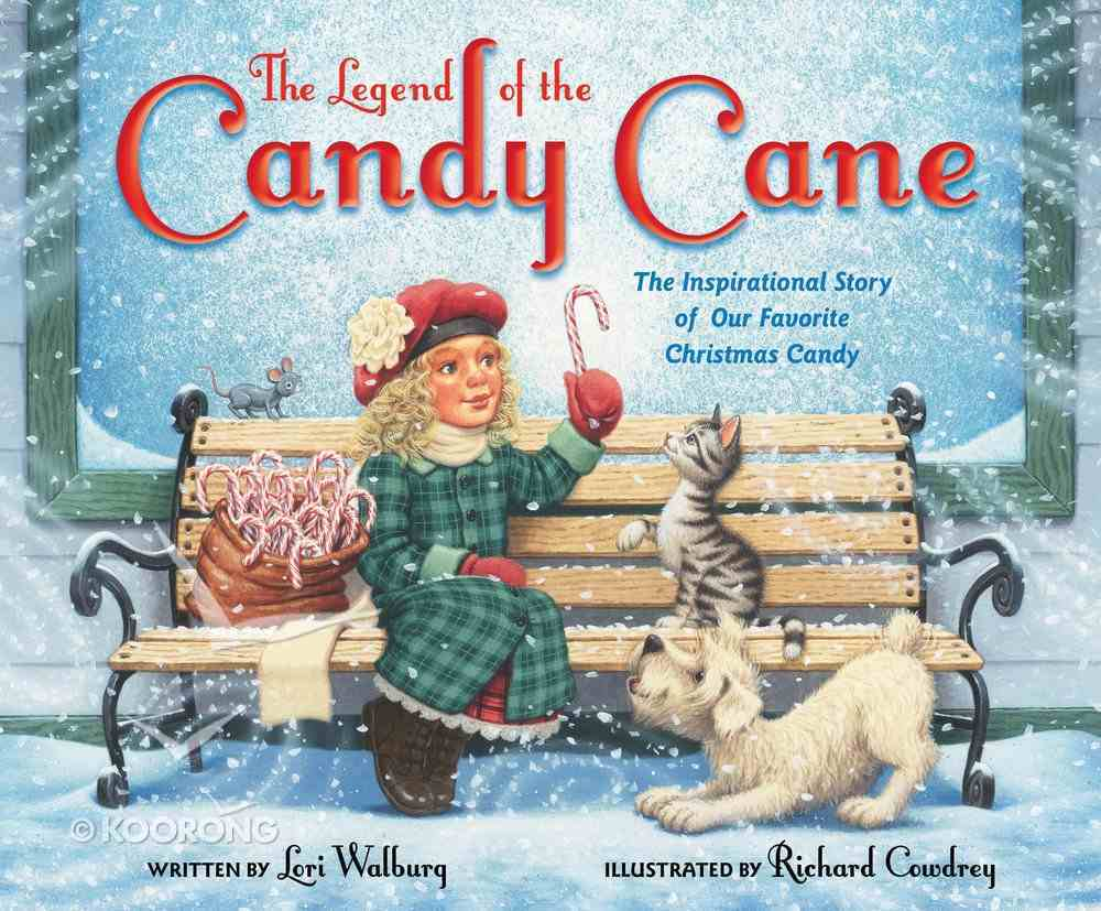 The Legend of the Candy Cane (Newly Illustrated Edition) Hardback
