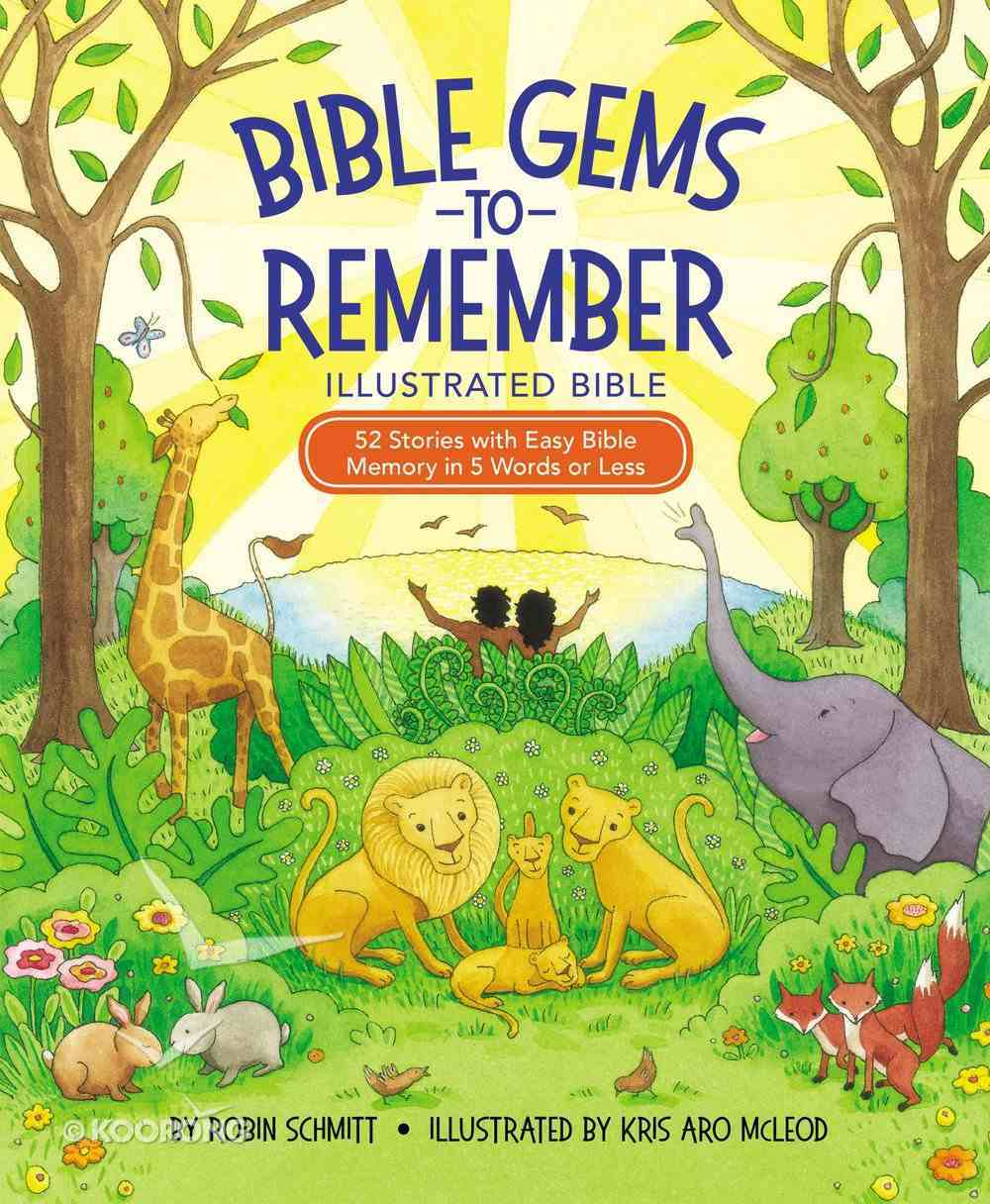 Bible Gems to Remember Illustrated Bible: 52 Stories With Easy Bible Memory in 5 Words Or Less Hardback