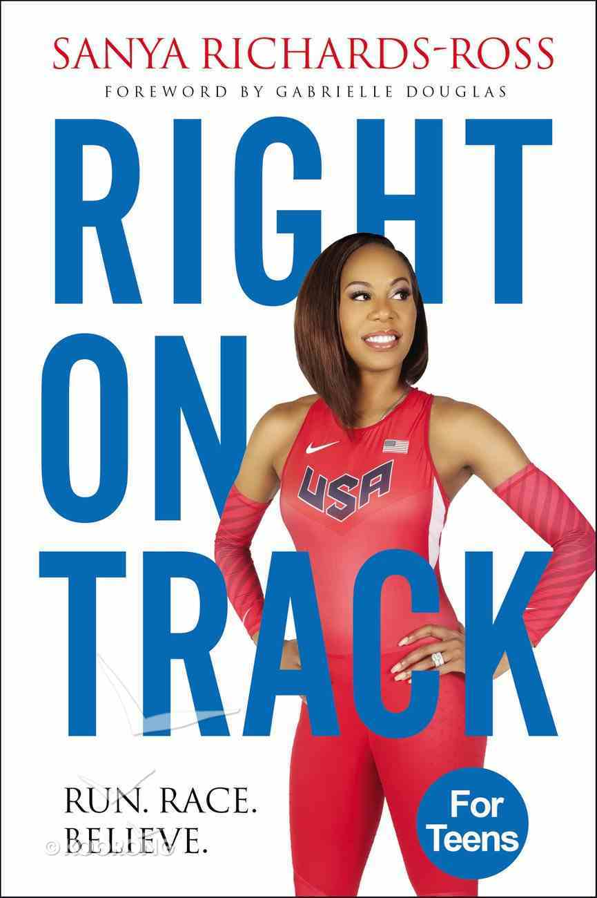 Right on Track: Run, Race, Believe Hardback