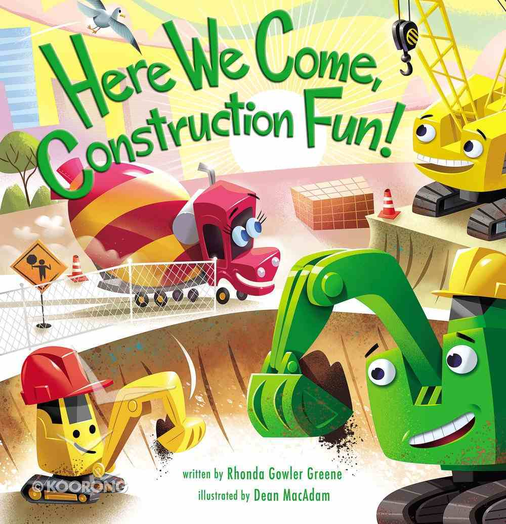 Here We Come, Construction Fun! Board Book