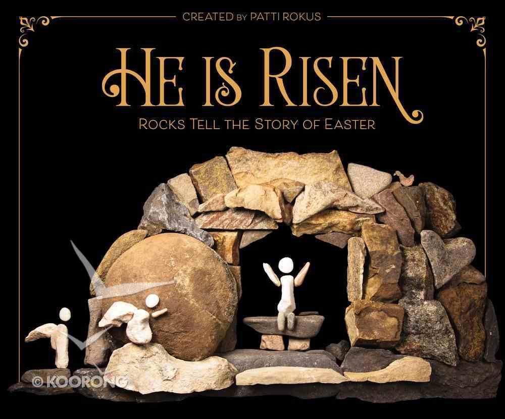He is Risen: Rocks Tell the Story of Easter Hardback