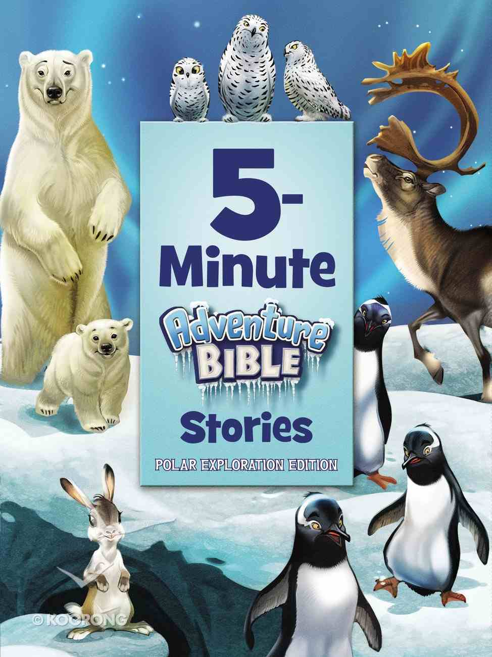 5-Minute Adventure Bible Stories, Polar Exploration Edition Hardback