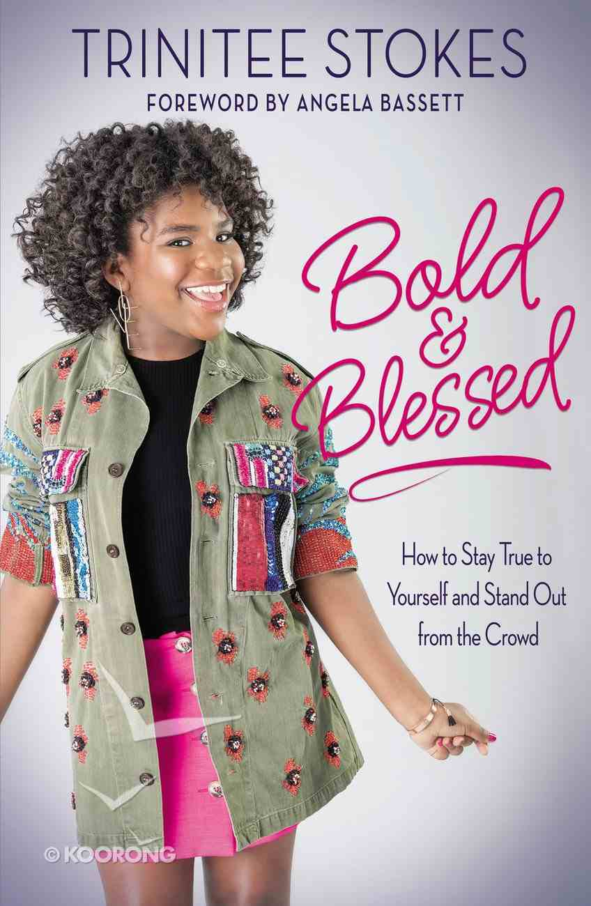 Bold and Blessed: How to Stay True to Yourself and Stand Out From the Crowd Paperback