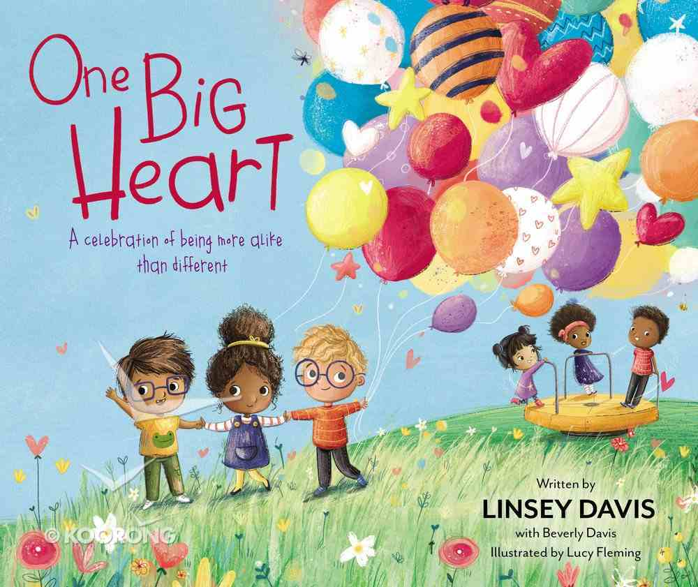 One Big Heart: A Celebration of Being More Alike Than Different Hardback