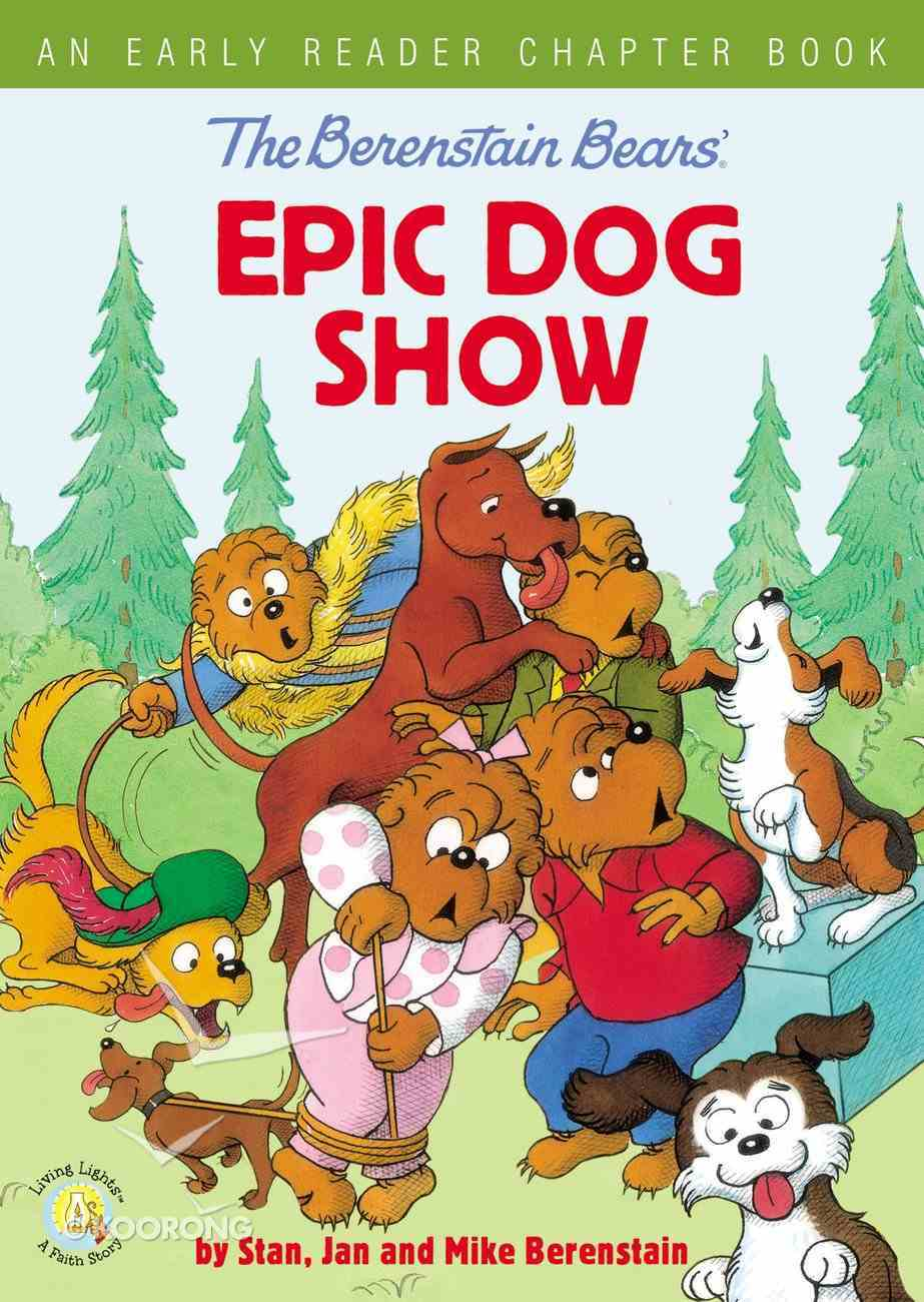 The Berenstain Bears' Epic Dog Show (An Early Reader Chapter Book) (The Berenstain Bears Series) Paperback