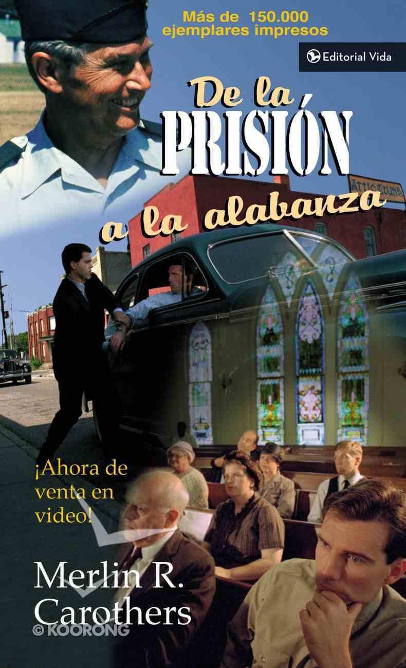 De La Prisin a La Alabanza (From Prison To Praise) Paperback