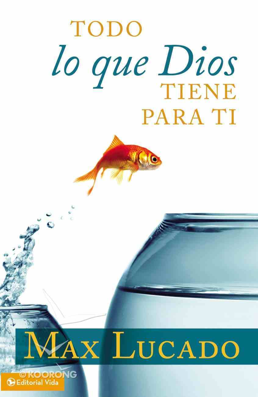 Todo Lo Que Dios Tiene Para Ti (Everything That God Has For You) Hardback