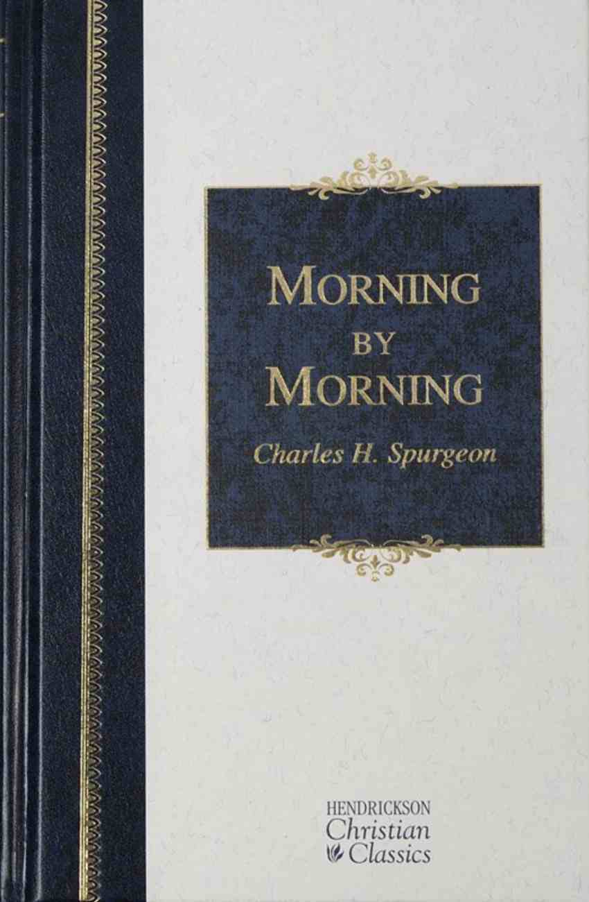 Morning By Morning (Hendrickson Christian Classics Series) eBook