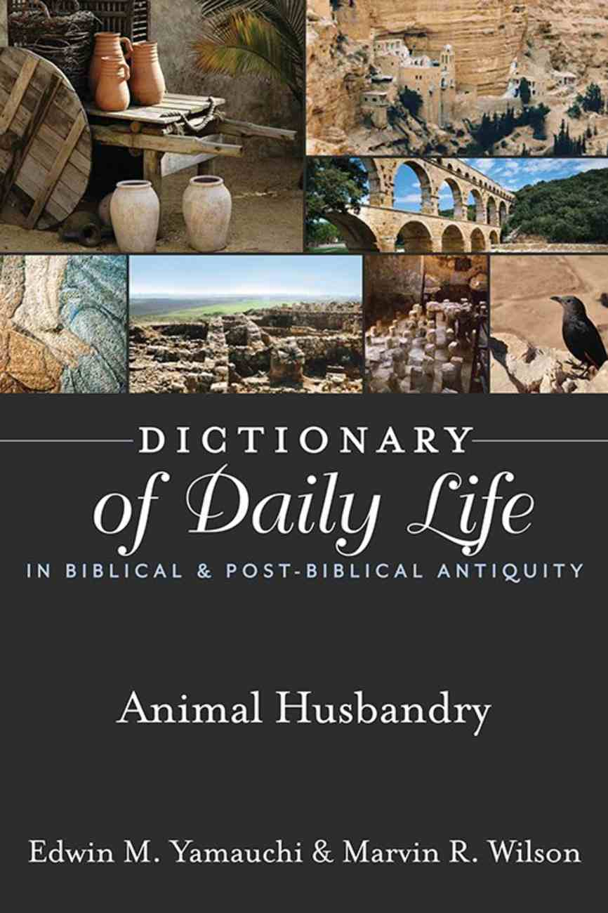 Animal Husbandry (Dictionary Of Daily Life In Biblical & Post Biblical Antiquity Series) eBook
