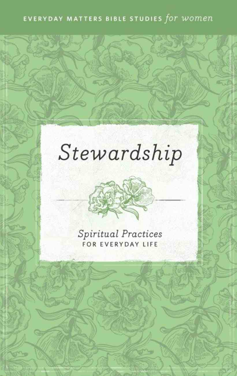 Stewardship (Everyday Matters Bible Studies For Women Series) eBook