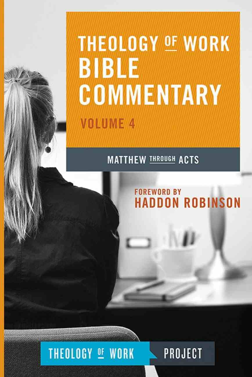 Matthew Through Acts (#04 in Theology Of Work Bible Commentary Series) eBook