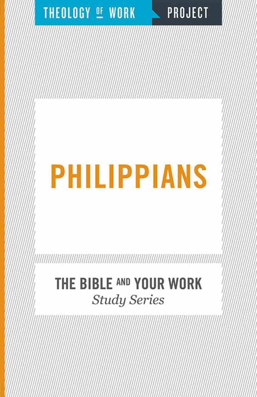 Philippians (The Bible And Your Work Study Series) eBook