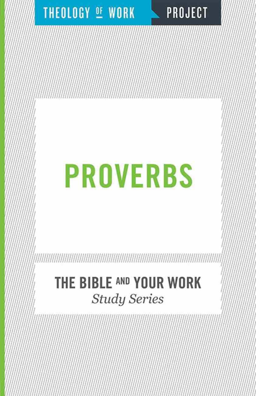 Proverbs (The Bible And Your Work Study Series) eBook
