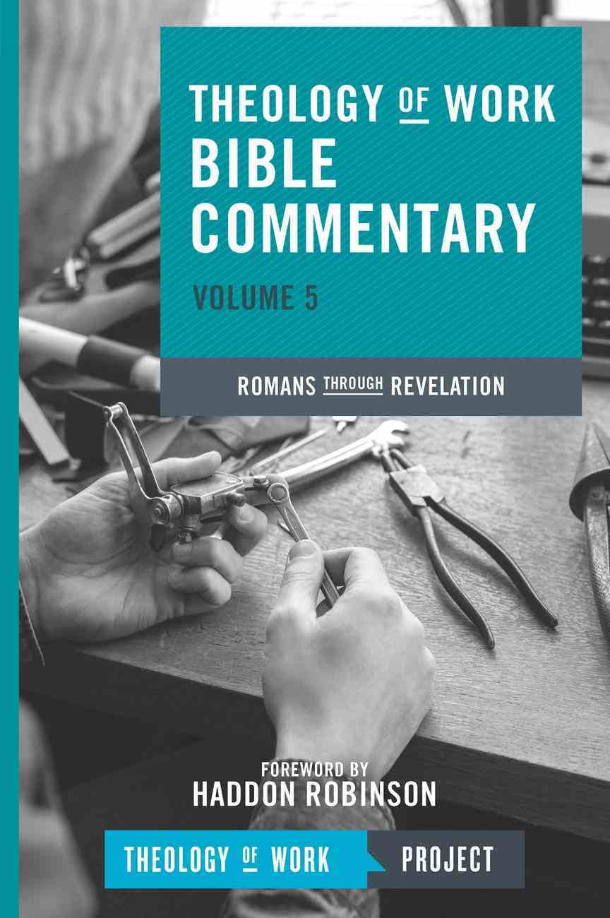 Romans Through Revelation (#05 in Theology Of Work Bible Commentary Series) eBook