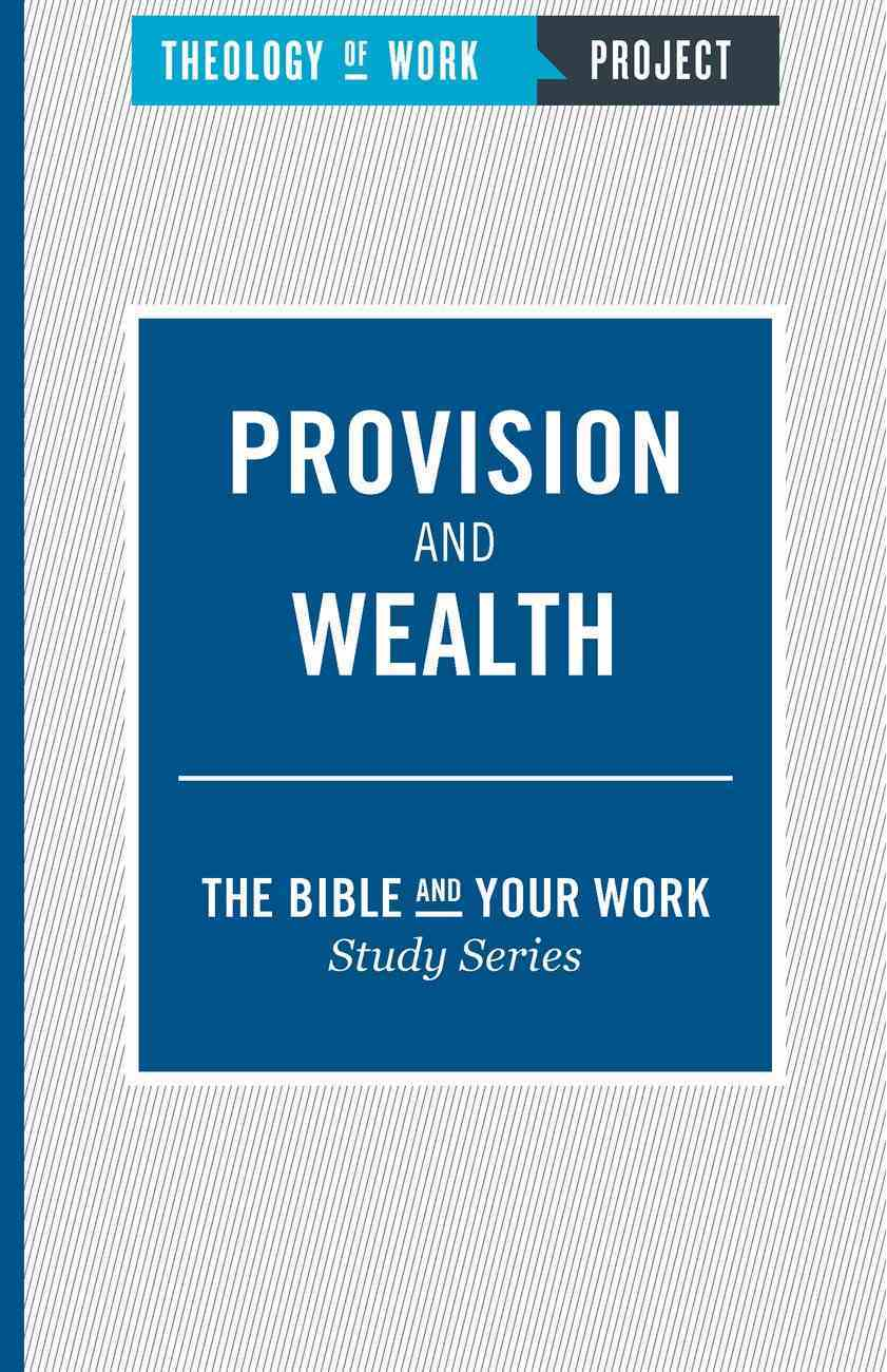 Provision and Wealth (The Bible And Your Work Study Series) eBook