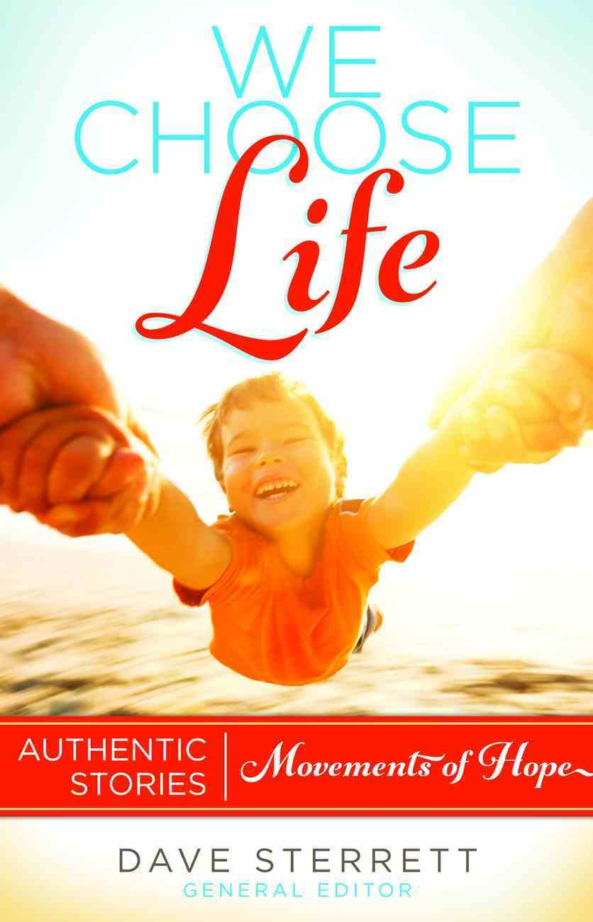 We Choose Life: Authentic Stories, Movements of Hope eBook