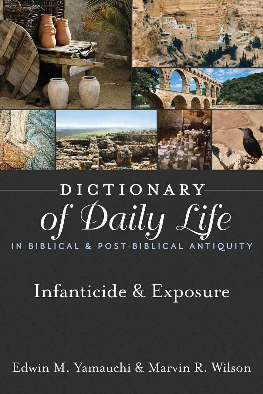 Infanticide & Exposure (Dictionary Of Daily Life In Biblical & Post Biblical Antiquity Series) eBook
