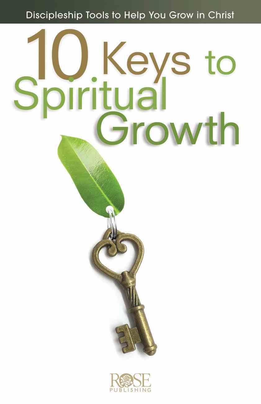 10 Keys to Spiritual Growth: Discipleship Tools to Help You Grow in Christ Pamphlet