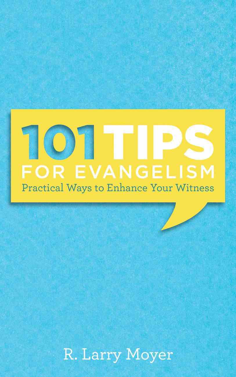 101 Tips For Evangelism: Practical Ways to Enhance Your Witness eBook