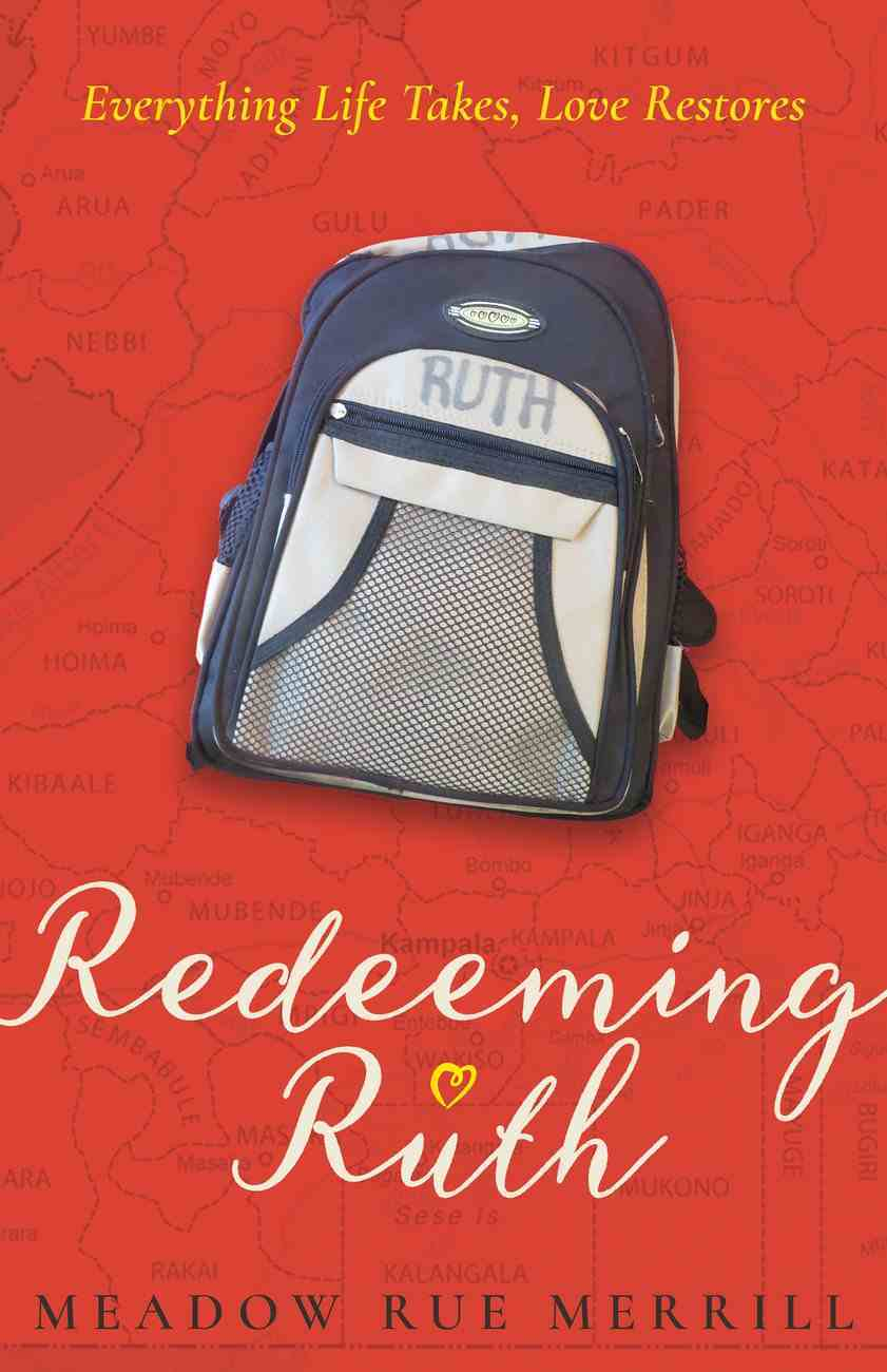 Redeeming Ruth: Everything Life Takes, Love Restores eBook
