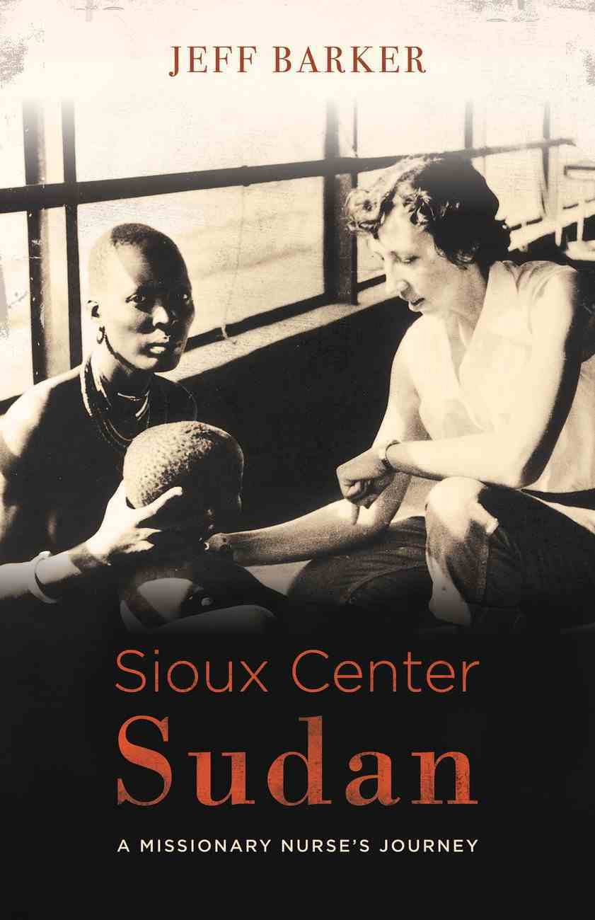 Sioux Center Sudan: A Missionary Nurse's Journey eBook