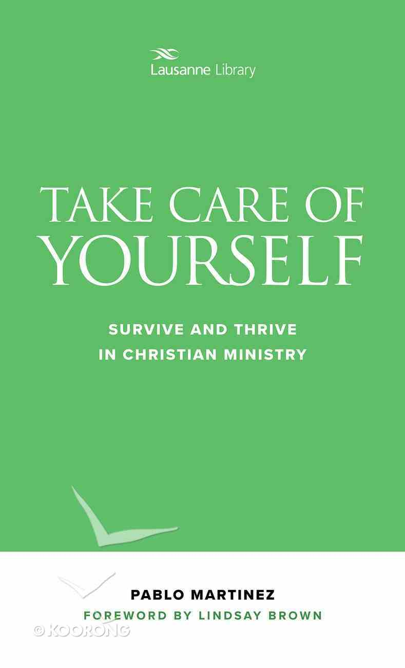 Take Care of Yourself: Survive and Thrive in Christian Ministry eBook
