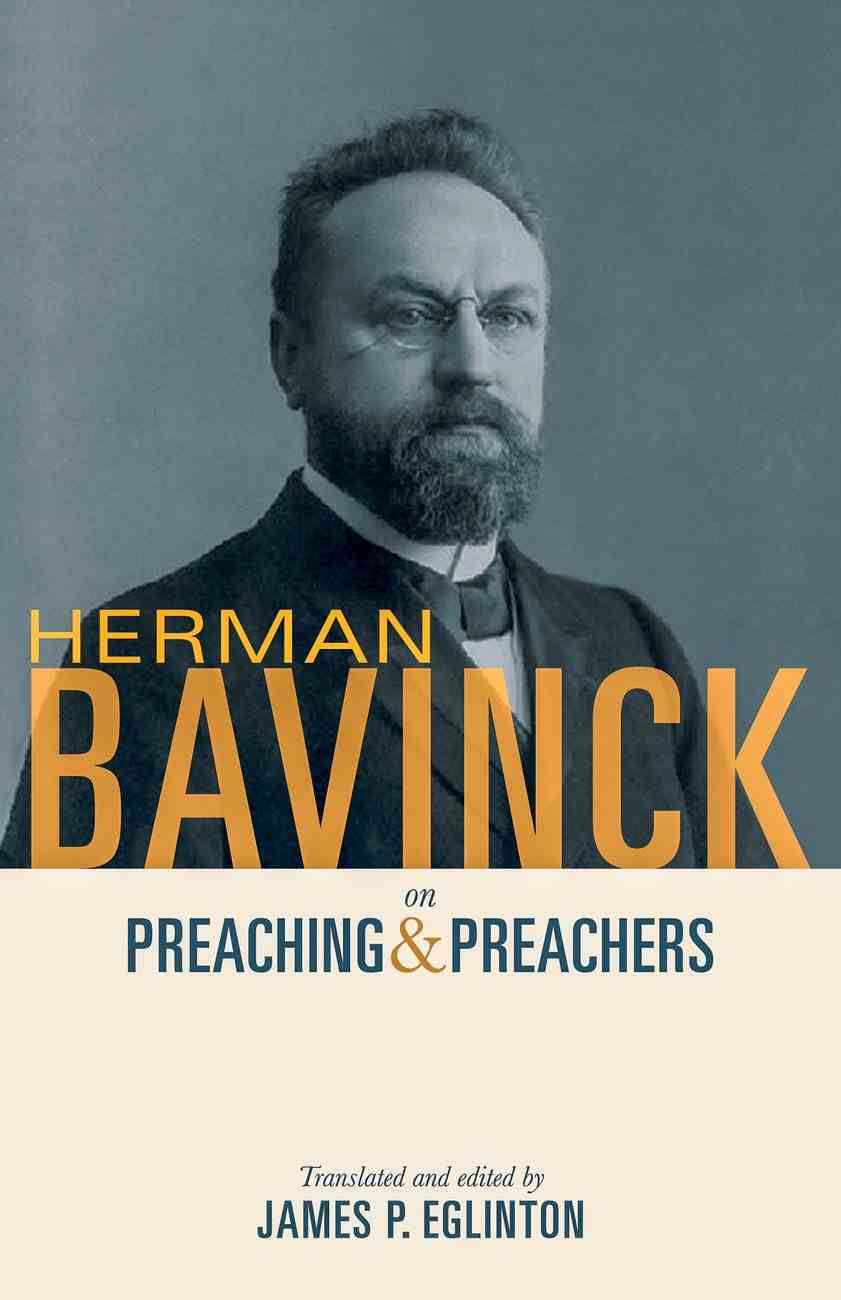 Herman Bavinck on Preaching and Preachers eBook