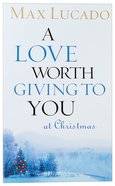 A Love Worth Giving to You At Christmas Booklet