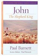 John - the Shepherd King (Reading The Bible Today Series) Paperback