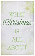 What Christmas is All About (Pack Of 25) Booklet