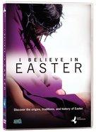 I Believe in Easter DVD