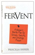 Fervent: Getting Serious, Specific and Strategic About Prayer Paperback
