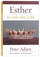 Esther: For Such a Time as This (Reading The Bible Today Series) Paperback