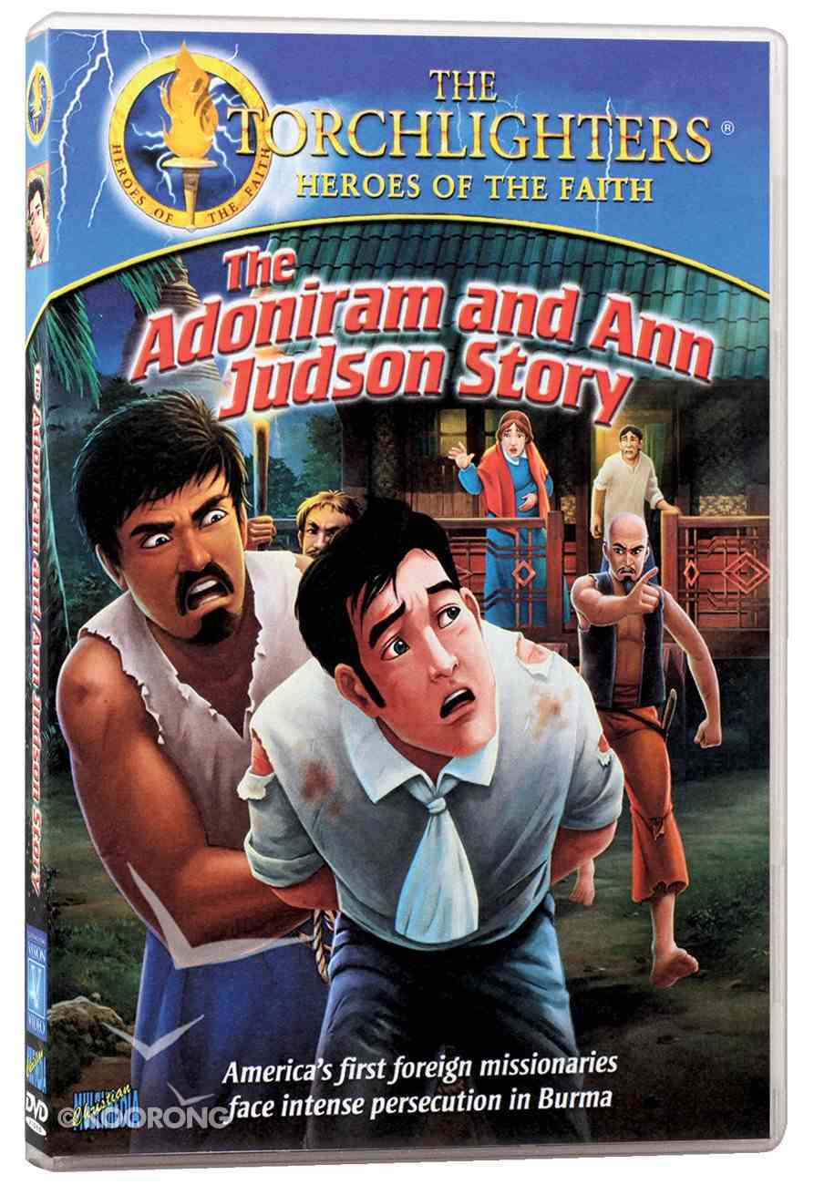 The Adoniram and Ann Judson Story (Torchlighters Heroes Of The Faith Series) DVD
