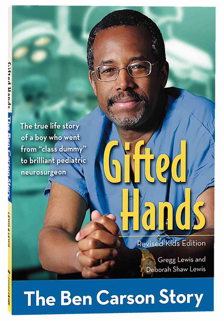 Gifted Hands - the Ben Carson Story (Kids Edition) (Zonderkidz Biography Series (Zondervan)) Paperback