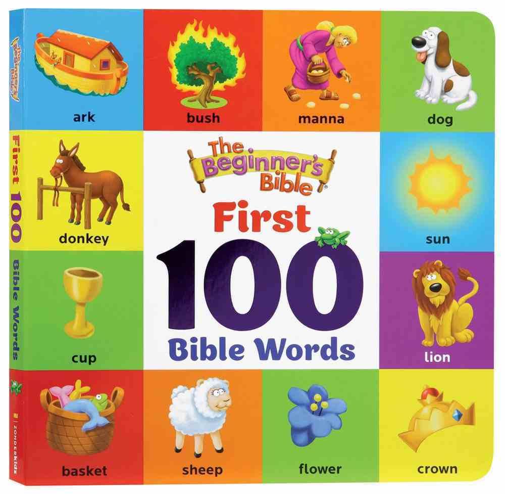The Beginner's Bible First 100 Bible Words (Beginner's Bible Series) Board Book