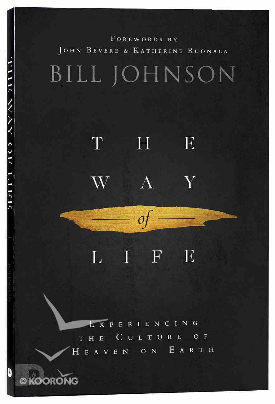 The Way of Life: Experiencing the Culture of Heaven on Earth Paperback