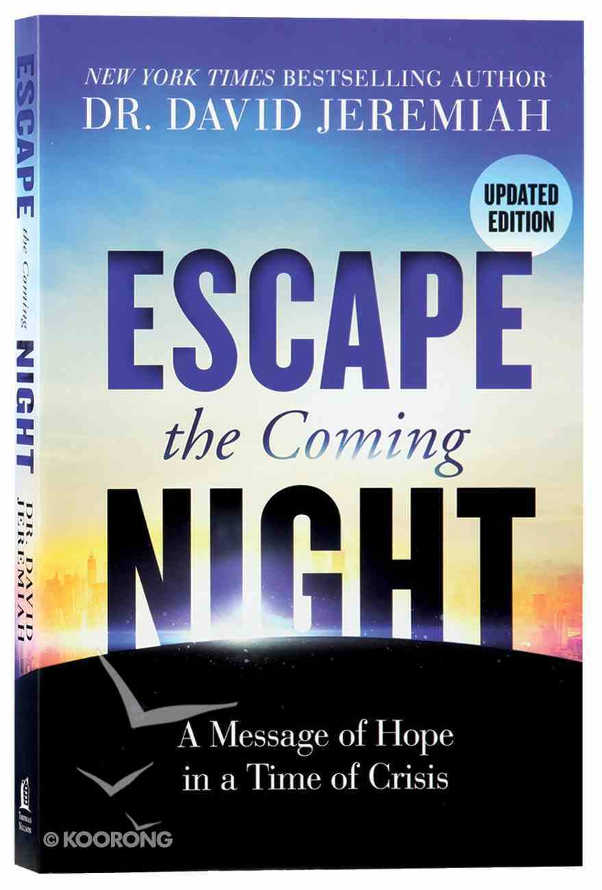 Escape the Coming Night: A Message of Hope in a Time of Crisis Paperback