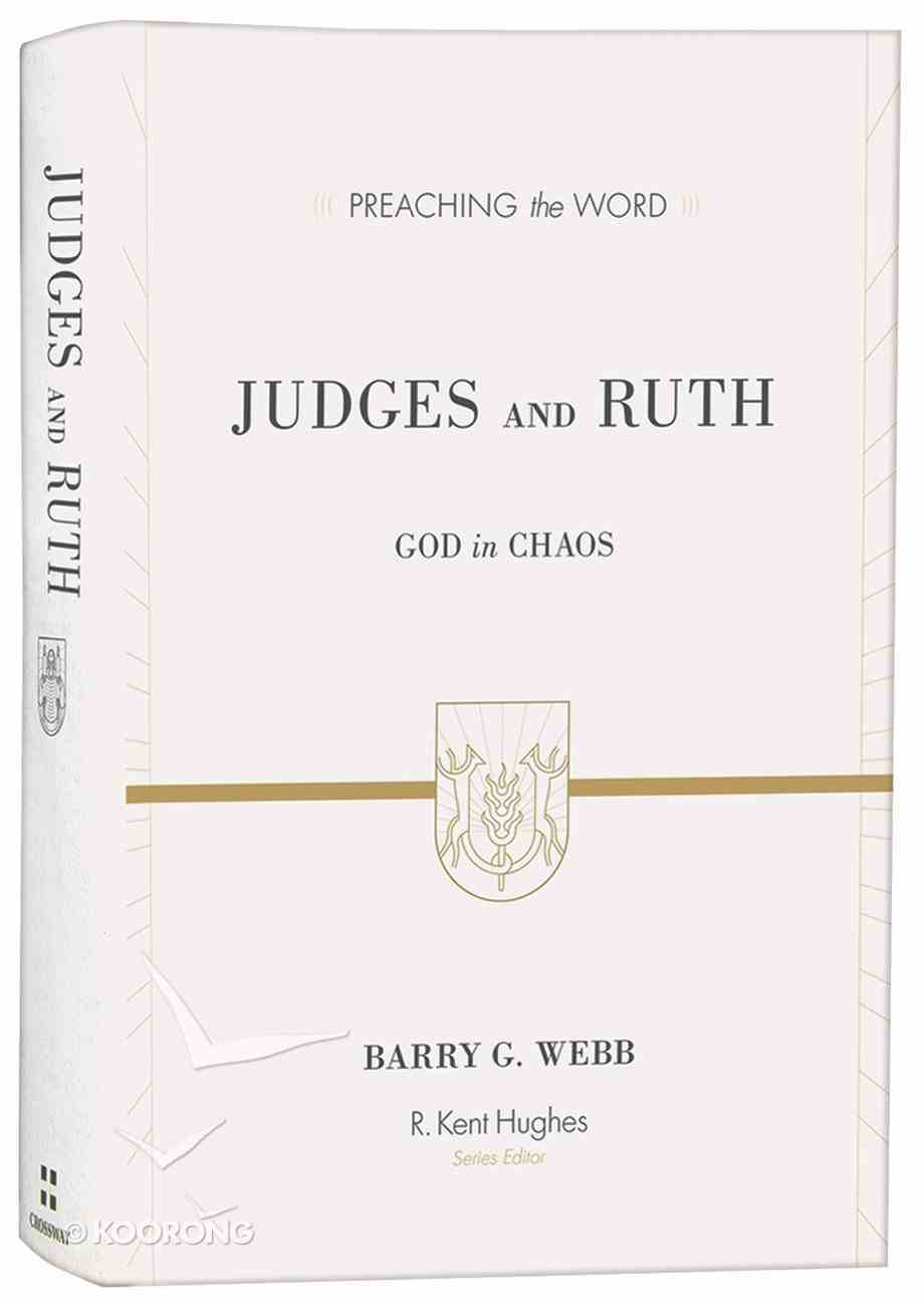 Judges and Ruth - God in Chaos (Preaching The Word Series) Hardback